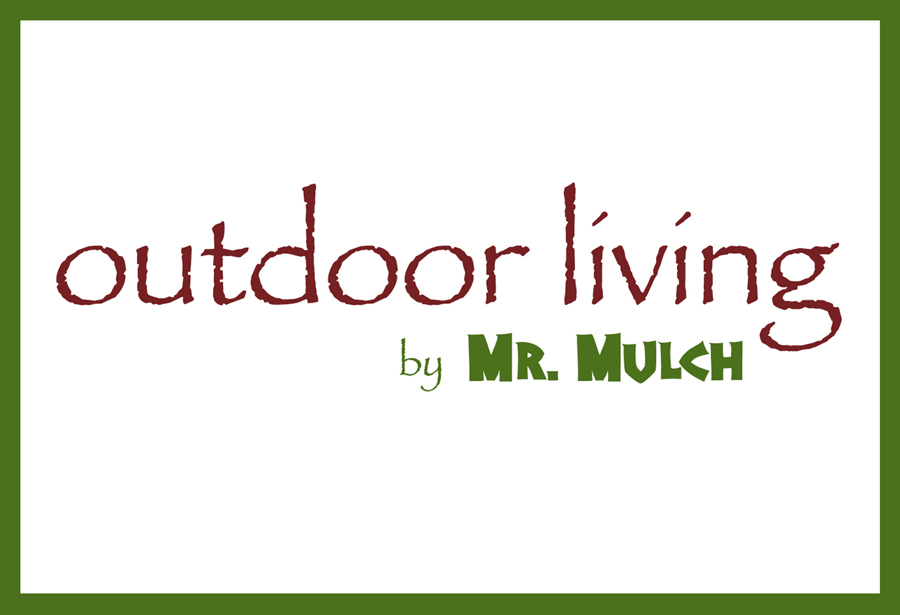 Outdoor Living by Mr. Mulch